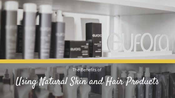 The Benefits of Using Natural Skin and Hair Products